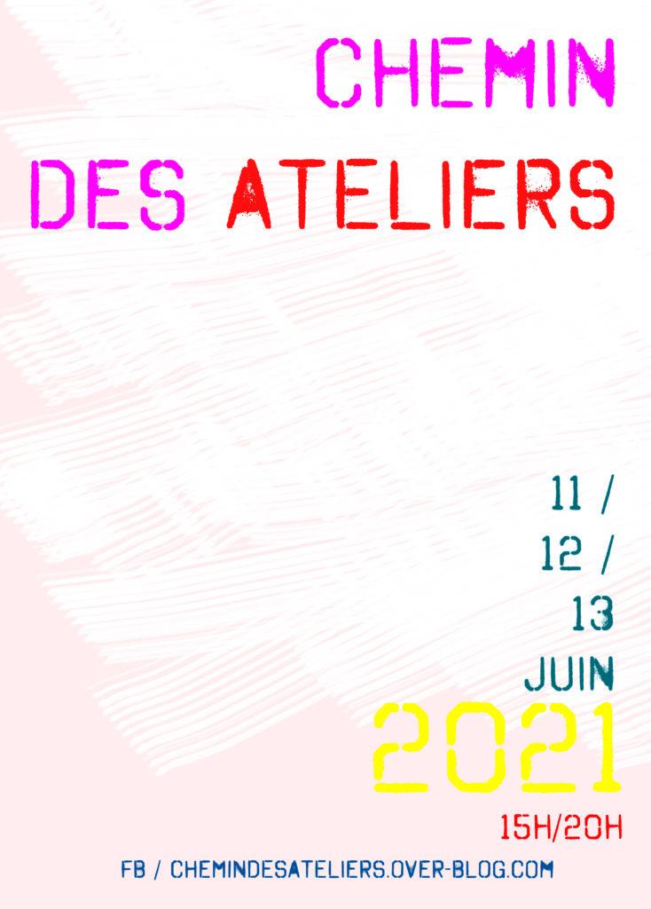 """""""Le Chemin des Ateliers"""" (16° édition) / 11, 12, et 13 juin 2021"""